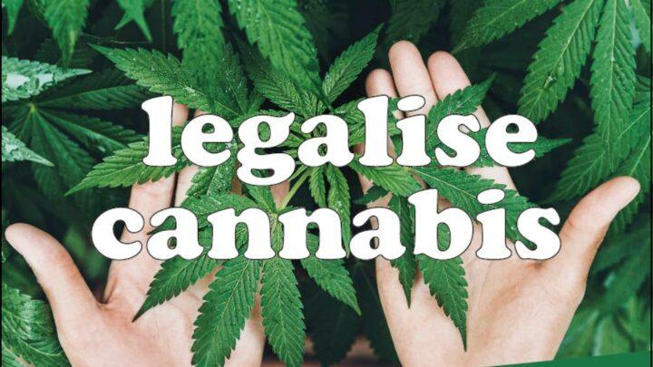 Legalise Cannabis